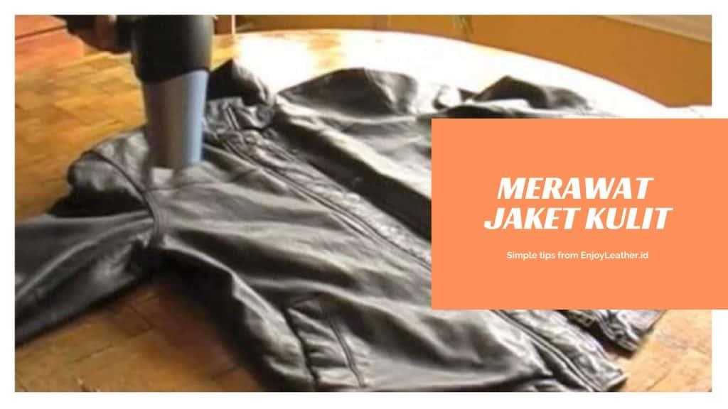 Cara merawat jaket kulit agar mengkilap, lentur, tidak jamuran, tidak bau